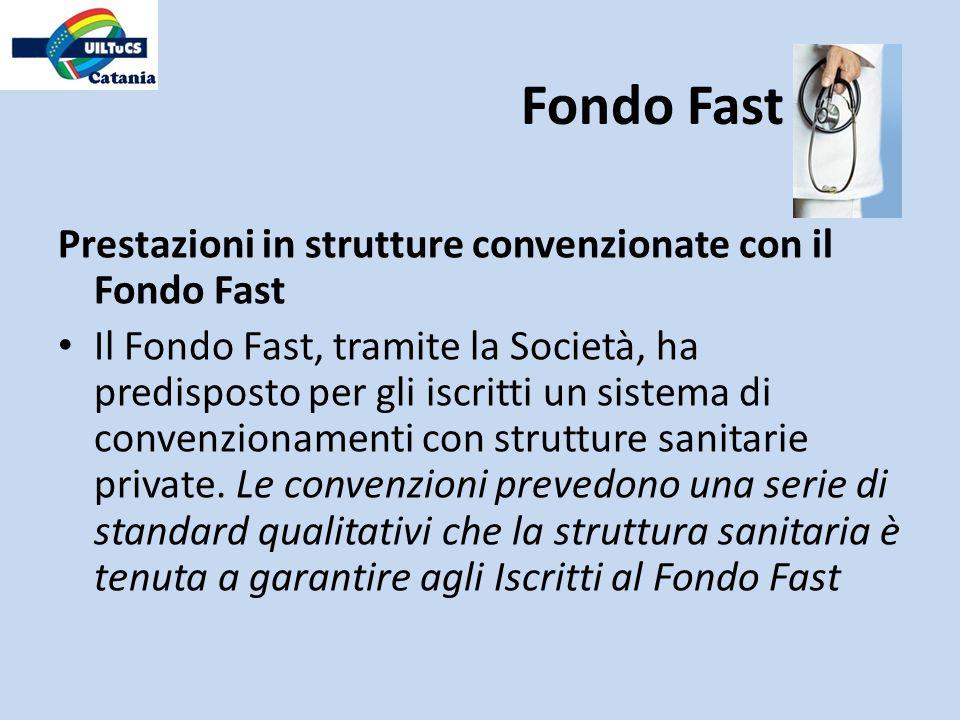 Prestazioni in strutture convenzionate con il Fondo Fast Il Fondo Fast, tramite la Società, ha predisposto per gli iscritti un sistema di convenzionam