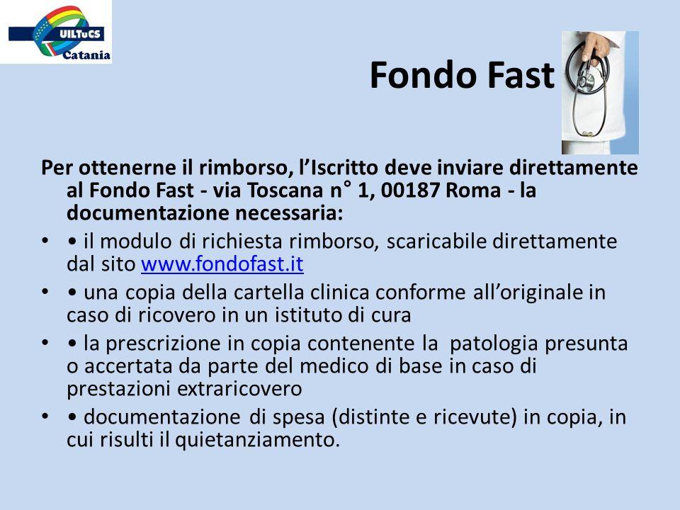 Per ottenerne il rimborso, lIscritto deve inviare direttamente al Fondo Fast - via Toscana n° 1, 00187 Roma - la documentazione necessaria: il modulo