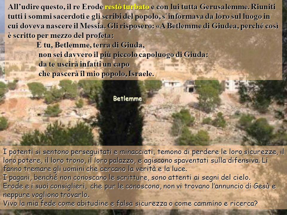 Nato Gesù a Betlemme di Giudea, al tempo del re Erode, ecco, alcuni Magi vennero da oriente a Gerusalemme e dicevano: «Dovè colui che è nato, il re de