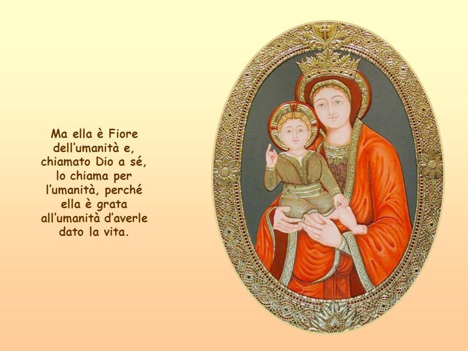 Per scendere Iddio dal Cielo doveva trovar Maria; egli non poteva scendere nel peccato e allora inventa Maria, che, riassumendo in sé la bellezza tutta del creato, inganna Dio e lo attira sulla terra.