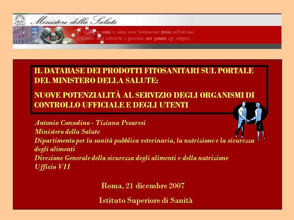 LINDIRIZZO WEB E IL SEGUENTE: http://www.ministerosalute.it/fitosanitariwsWeb_new/FitosanitariServlet per la versione in italiano http://www.ministerosalute.it/fitosanitariwsWeb_new/FitosanitariEngServlet per la versione inglese DALLA HOME PAGE DEL PORTALE www.ministerosalute.it selezionare: Menù a sinistra: STRUMENTI BANCHE DATI PRODOTTI FITOSANITARI