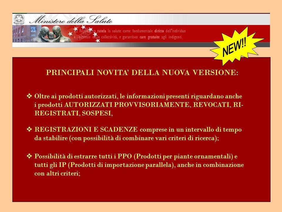 PRINCIPALI NOVITA DELLA NUOVA VERSIONE: Oltre ai prodotti autorizzati, le informazioni presenti riguardano anche i prodotti AUTORIZZATI PROVVISORIAMEN