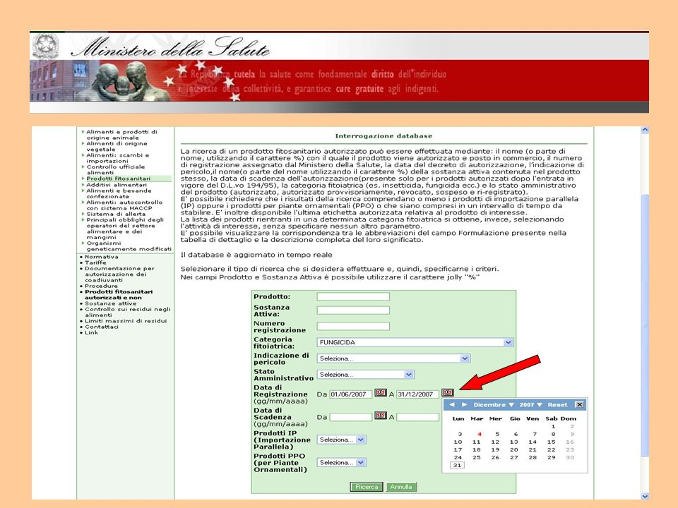 PRINCIPALI NOVITA DELLA NUOVA VERSIONE: Oltre ai prodotti autorizzati, le informazioni presenti riguardano anche i prodotti AUTORIZZATI PROVVISORIAMENTE, REVOCATI, RI- REGISTRATI, SOSPESI, REGISTRAZIONI E SCADENZE comprese in un intervallo di tempo da stabilire (con possibilità di combinare vari criteri di ricerca); Possibilità di estrarre tutti i PPO (Prodotti per piante ornamentali) e tutti gli IP (Prodotti di importazione parallela), anche in combinazione con altri criteri;