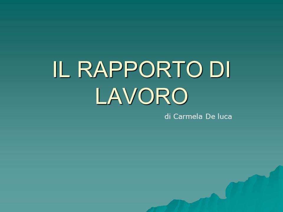 IL RAPPORTO DI LAVORO di Carmela De luca