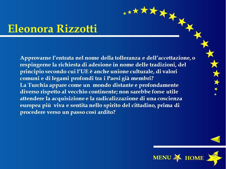 Eleonora Rizzotti Approvarne lentrata nel nome della tolleranza e dellaccettazione, o respingerne la richiesta di adesione in nome delle tradizioni, d