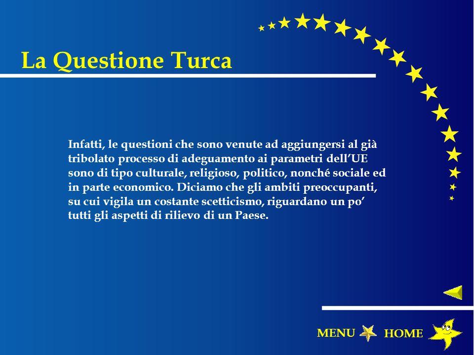 Infatti, le questioni che sono venute ad aggiungersi al già tribolato processo di adeguamento ai parametri dellUE sono di tipo culturale, religioso, p