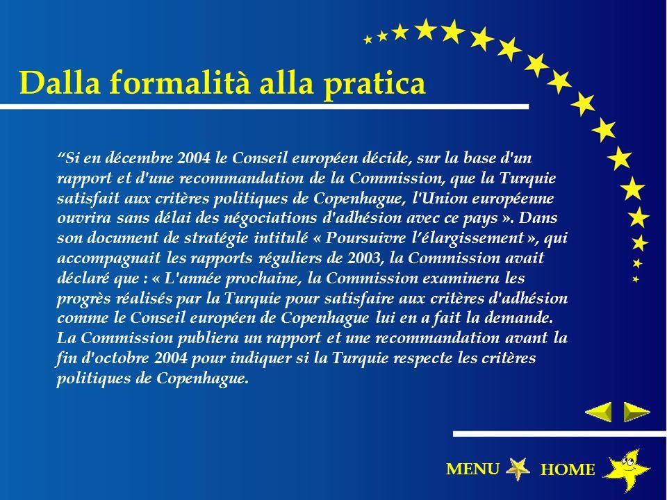 Si en décembre 2004 le Conseil européen décide, sur la base d'un rapport et d'une recommandation de la Commission, que la Turquie satisfait aux critèr