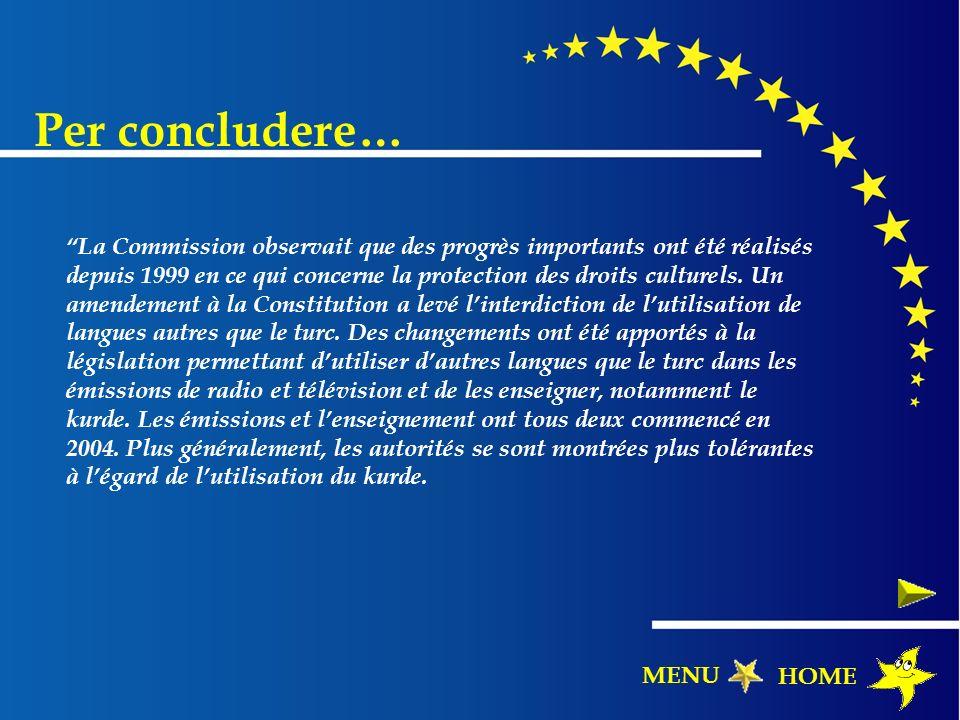 La Commission observait que des progrès importants ont été réalisés depuis 1999 en ce qui concerne la protection des droits culturels. Un amendement à