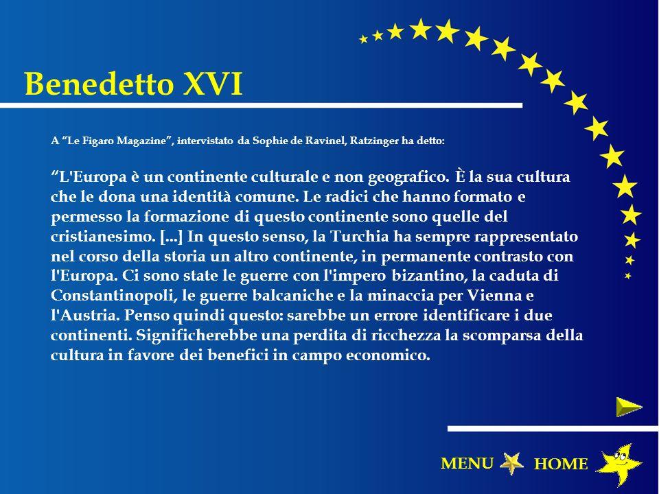 Benedetto XVI HOME MENU A Le Figaro Magazine, intervistato da Sophie de Ravinel, Ratzinger ha detto: L'Europa è un continente culturale e non geografi