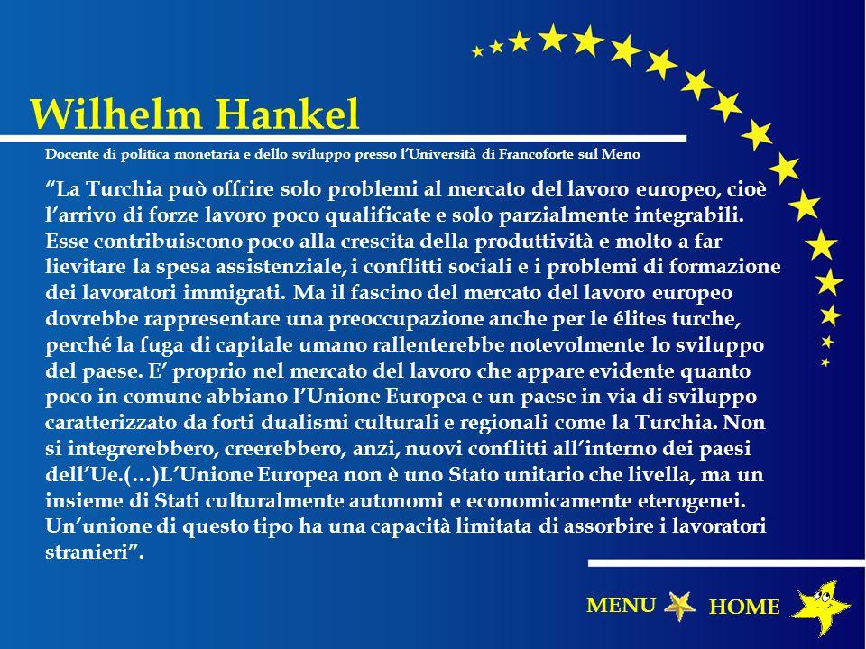 Wilhelm Hankel Docente di politica monetaria e dello sviluppo presso lUniversità di Francoforte sul Meno La Turchia può offrire solo problemi al merca