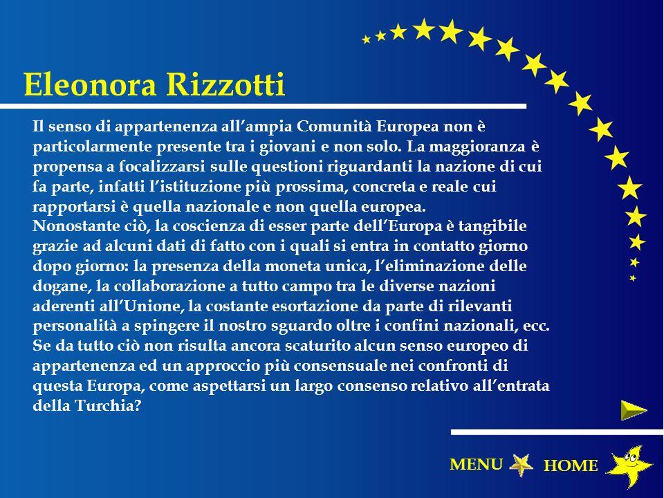 Eleonora Rizzotti HOME MENU Il senso di appartenenza allampia Comunità Europea non è particolarmente presente tra i giovani e non solo. La maggioranza