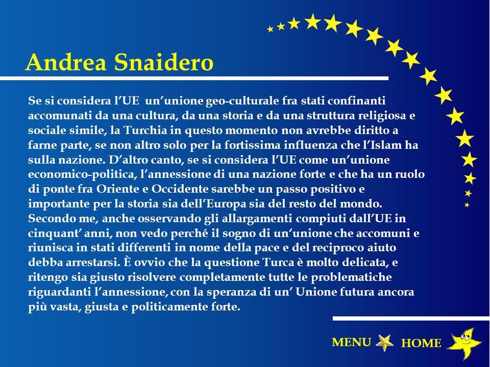 Andrea Snaidero HOME MENU Se si considera lUE ununione geo-culturale fra stati confinanti accomunati da una cultura, da una storia e da una struttura