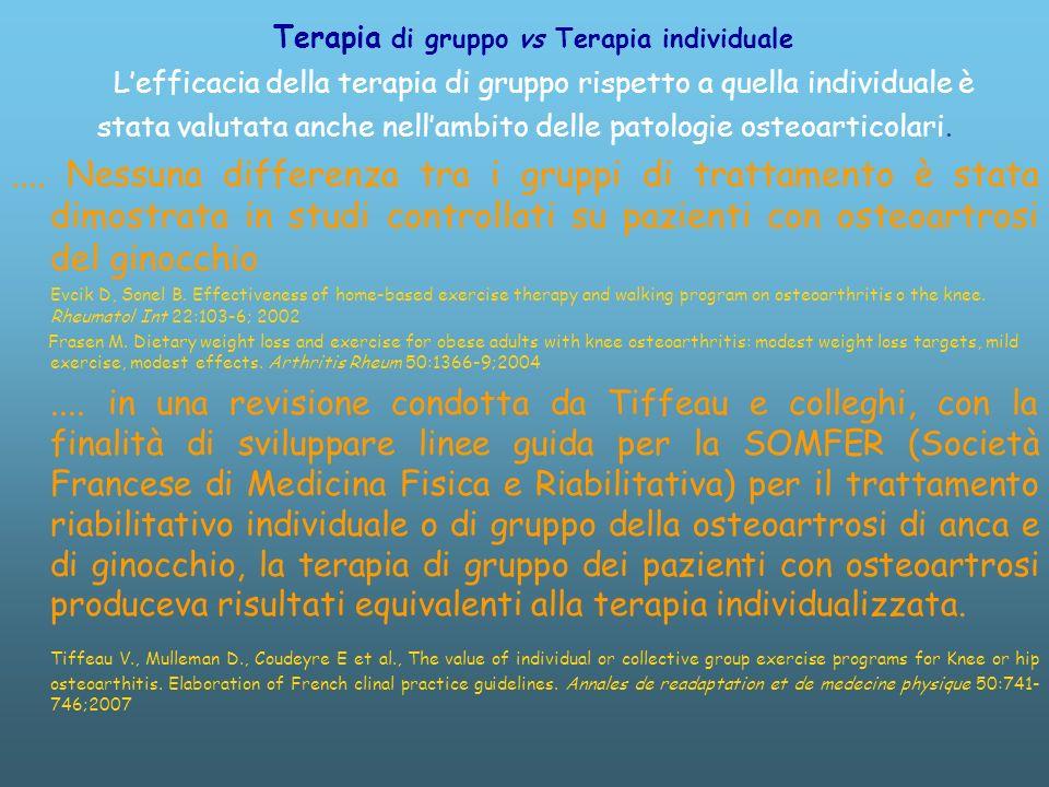 Lefficacia della terapia di gruppo rispetto a quella individuale è stata valutata anche nellambito delle patologie osteoarticolari.....