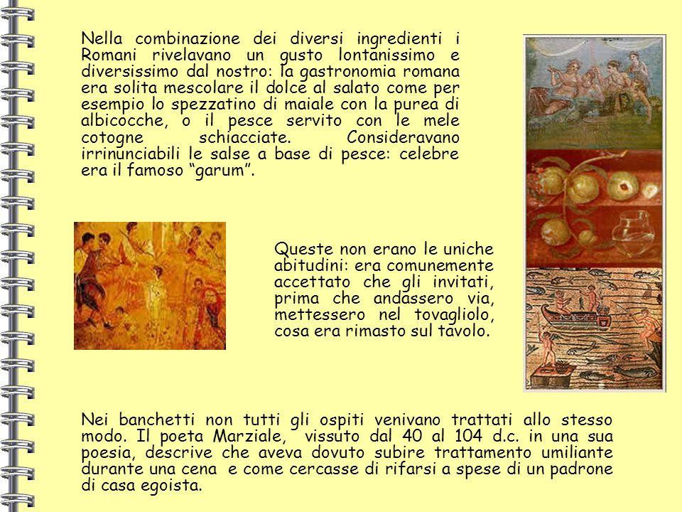 Nei banchetti non tutti gli ospiti venivano trattati allo stesso modo. Il poeta Marziale, vissuto dal 40 al 104 d.c. in una sua poesia, descrive che a