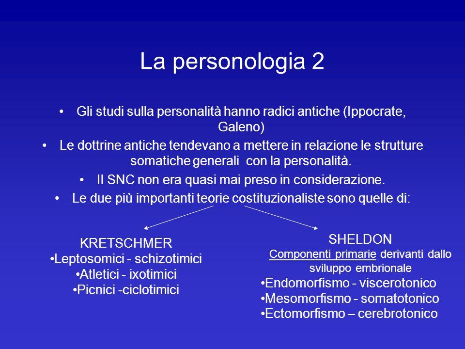 La personologia 2 Gli studi sulla personalità hanno radici antiche (Ippocrate, Galeno) Le dottrine antiche tendevano a mettere in relazione le struttu