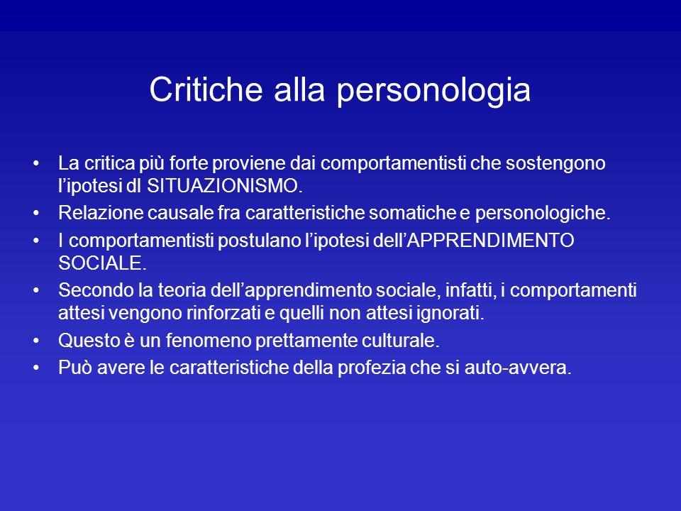 Critiche alla personologia La critica più forte proviene dai comportamentisti che sostengono lipotesi dl SITUAZIONISMO. Relazione causale fra caratter
