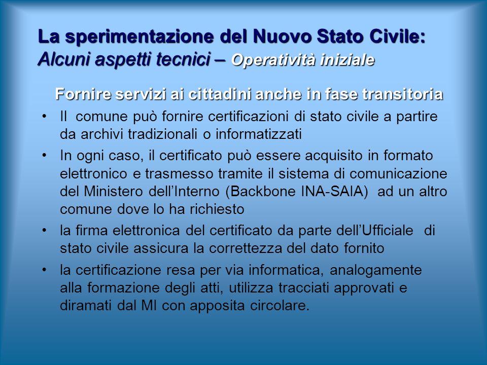 Fornire servizi ai cittadini anche in fase transitoria Fornire servizi ai cittadini anche in fase transitoria Il comune può fornire certificazioni di