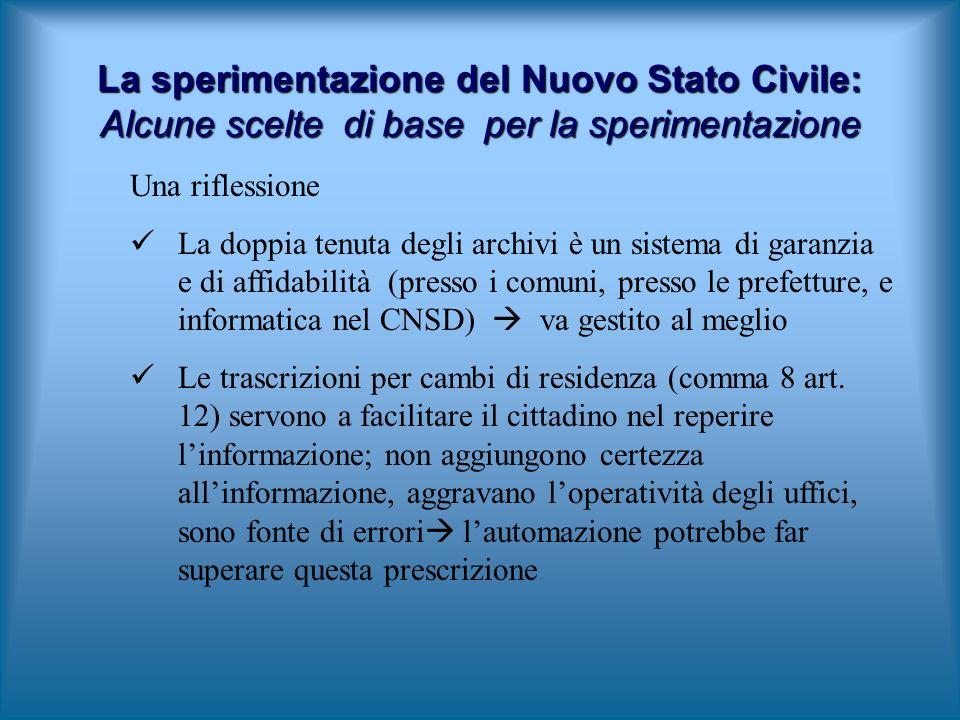 Una riflessione La doppia tenuta degli archivi è un sistema di garanzia e di affidabilità (presso i comuni, presso le prefetture, e informatica nel CN