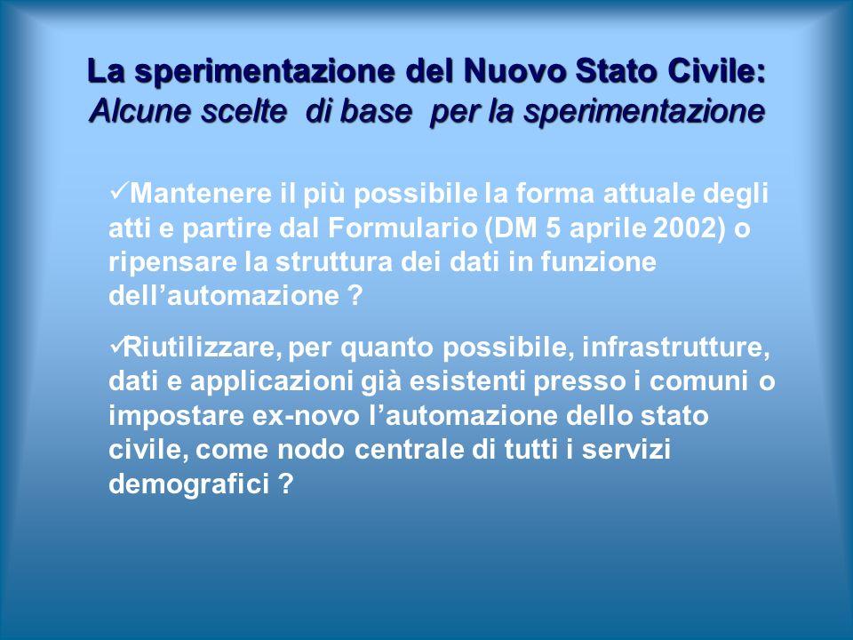 Mantenere il più possibile la forma attuale degli atti e partire dal Formulario (DM 5 aprile 2002) o ripensare la struttura dei dati in funzione dellautomazione .