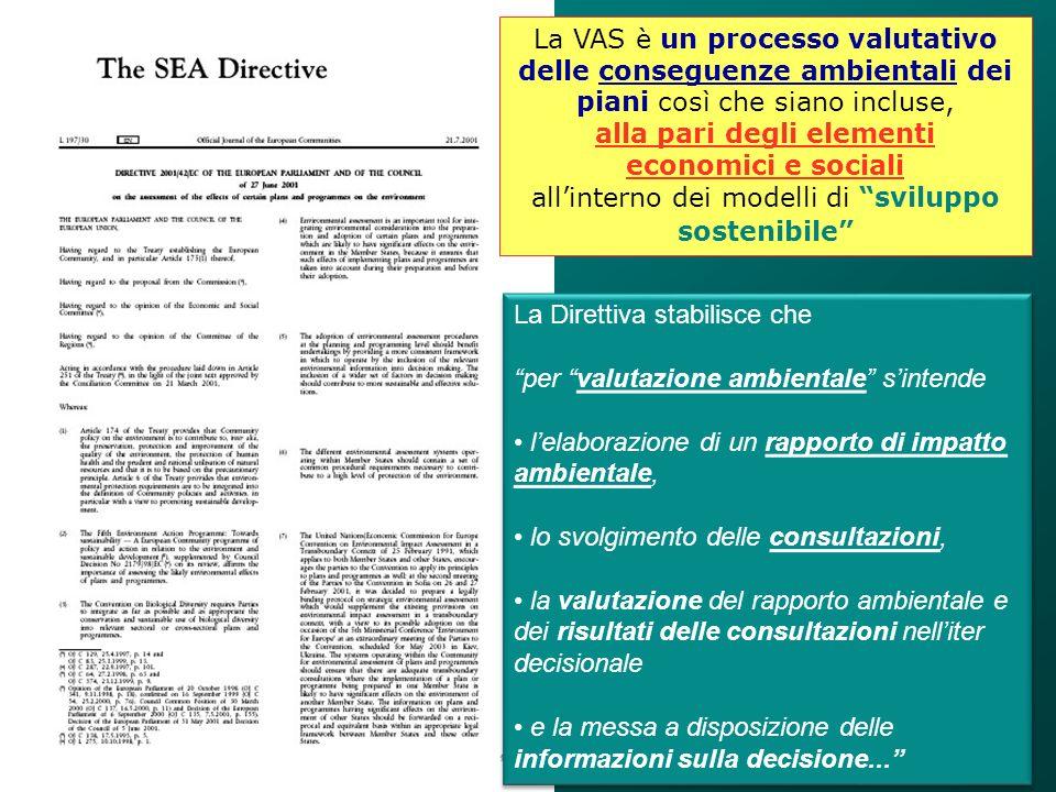 La Direttiva stabilisce che per valutazione ambientale sintende lelaborazione di un rapporto di impatto ambientale, lo svolgimento delle consultazioni