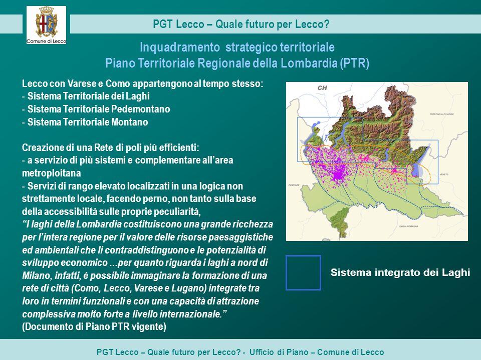 PGT Lecco – Quale futuro per Lecco? PGT Lecco – Quale futuro per Lecco? - Ufficio di Piano – Comune di Lecco Sistema integrato dei Laghi Lecco con Var