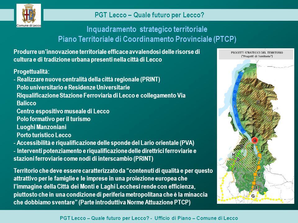 PGT Lecco – Quale futuro per Lecco? PGT Lecco – Quale futuro per Lecco? - Ufficio di Piano – Comune di Lecco Produrre uninnovazione territoriale effic