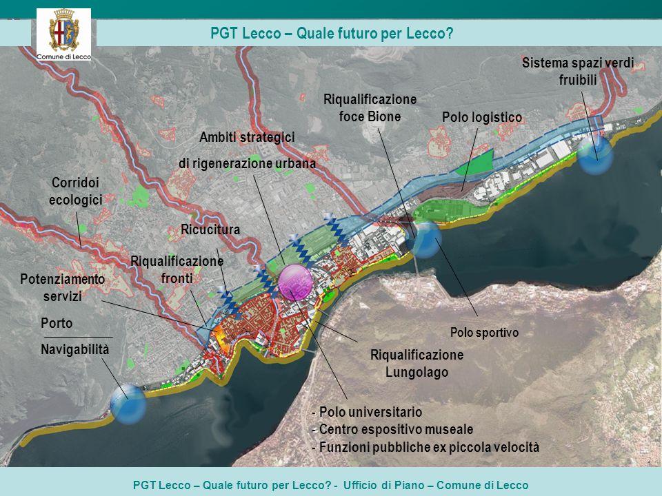 PGT Lecco – Quale futuro per Lecco? - Ufficio di Piano – Comune di Lecco PGT Lecco – Quale futuro per Lecco? Porto Navigabilità Corridoi ecologici Riq