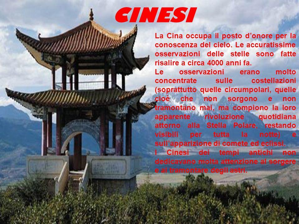 CINESI La Cina occupa il posto donore per la conoscenza del cielo.
