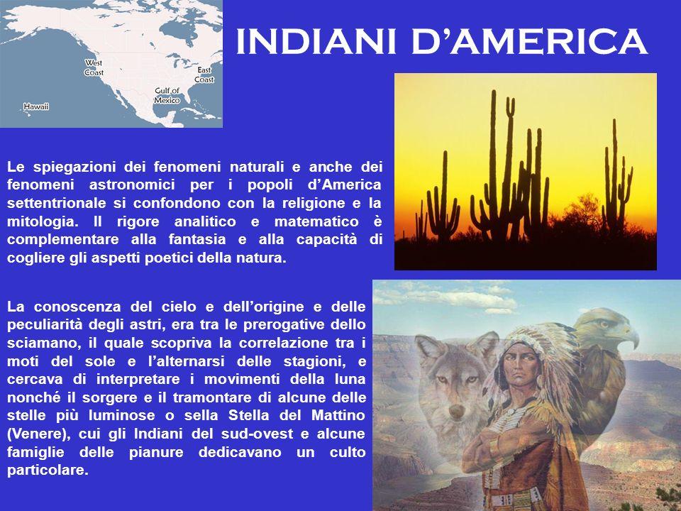 Le spiegazioni dei fenomeni naturali e anche dei fenomeni astronomici per i popoli dAmerica settentrionale si confondono con la religione e la mitologia.