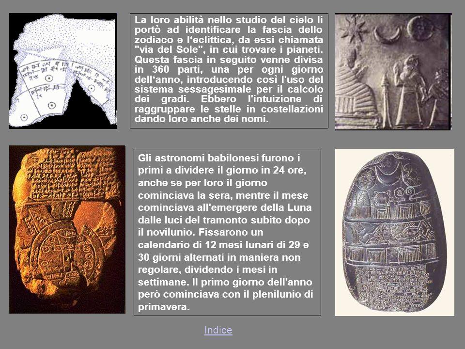 La loro abilità nello studio del cielo li portò ad identificare la fascia dello zodiaco e leclittica, da essi chiamata via del Sole , in cui trovare i pianeti.