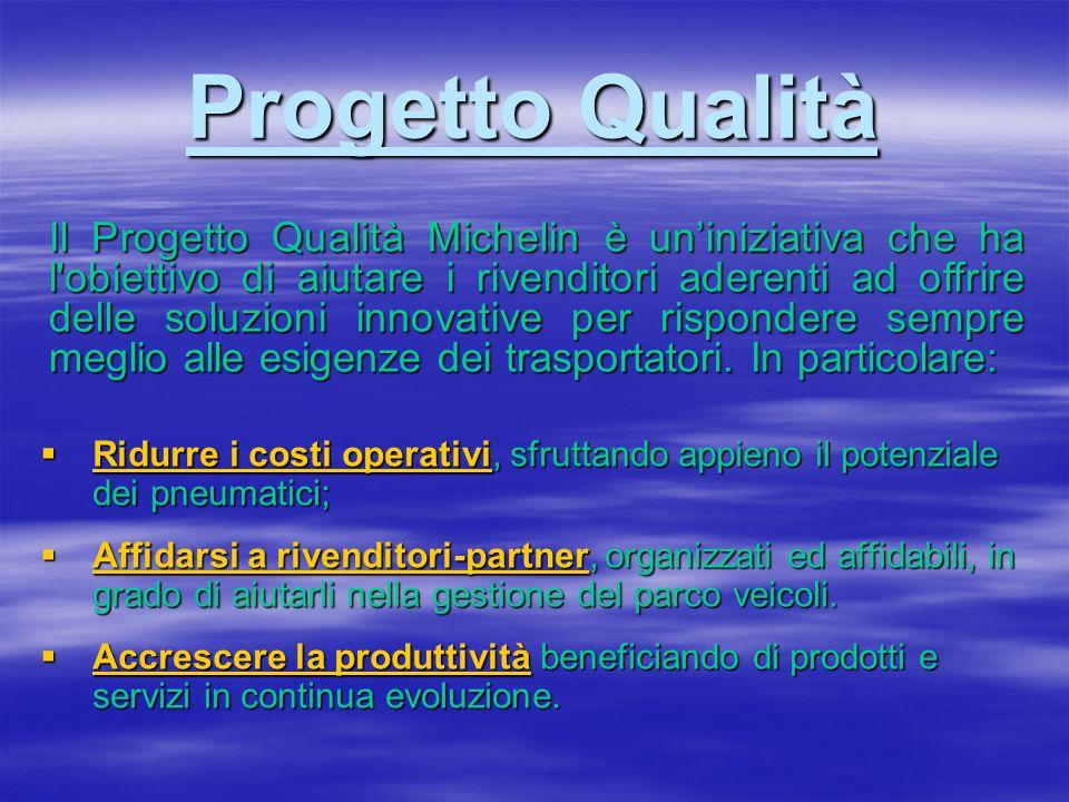 Progetto Qualità Ridurre i costi operativi, sfruttando appieno il potenziale dei pneumatici; Ridurre i costi operativi, sfruttando appieno il potenzia