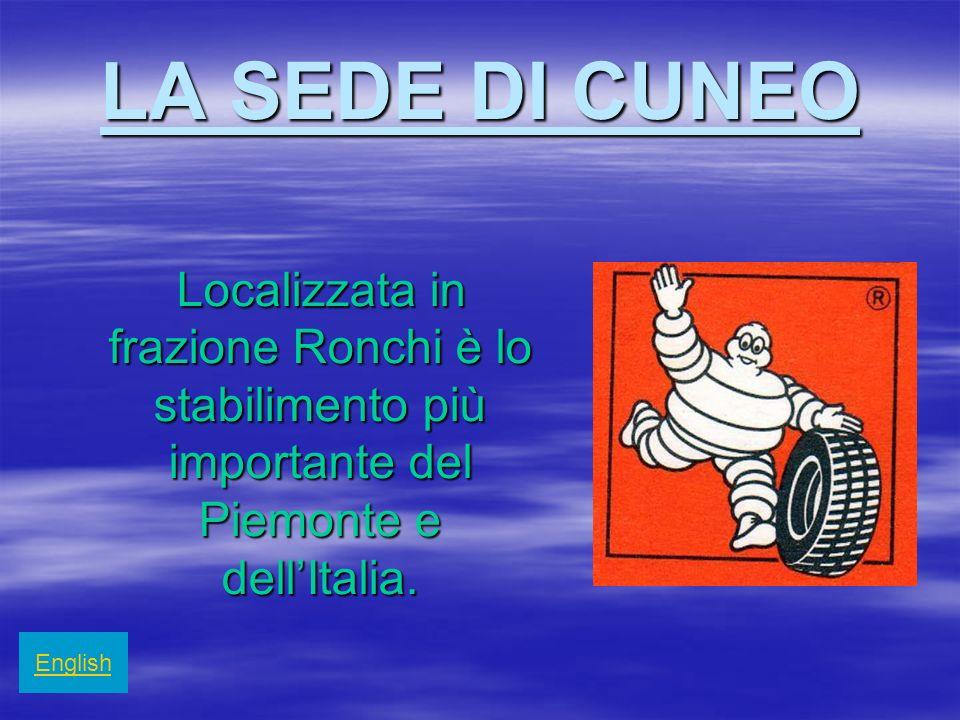 LA SEDE DI CUNEO Localizzata in frazione Ronchi è lo stabilimento più importante del Piemonte e dellItalia. English