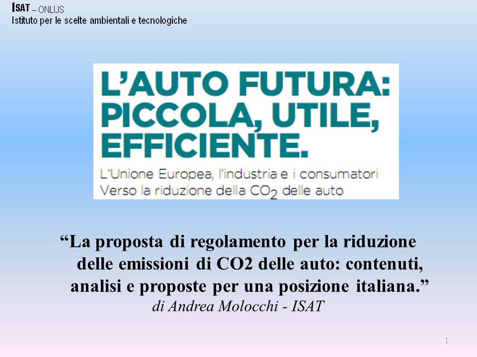 1 La proposta di regolamento per la riduzione delle emissioni di CO2 delle auto: contenuti, analisi e proposte per una posizione italiana.