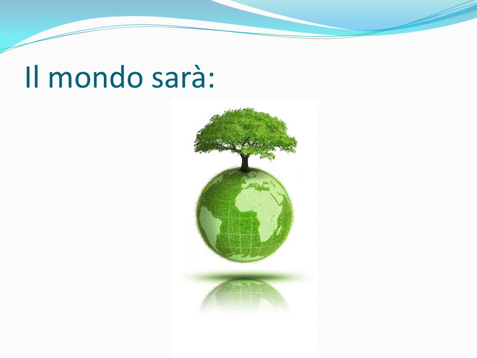 Il mondo sarà: