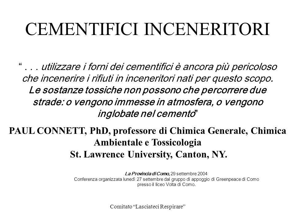 Comitato Lasciateci Respirare CEMENTIFICI INCENERITORI PAUL CONNETT, PhD, professore di Chimica Generale, Chimica Ambientale e Tossicologia St. Lawren