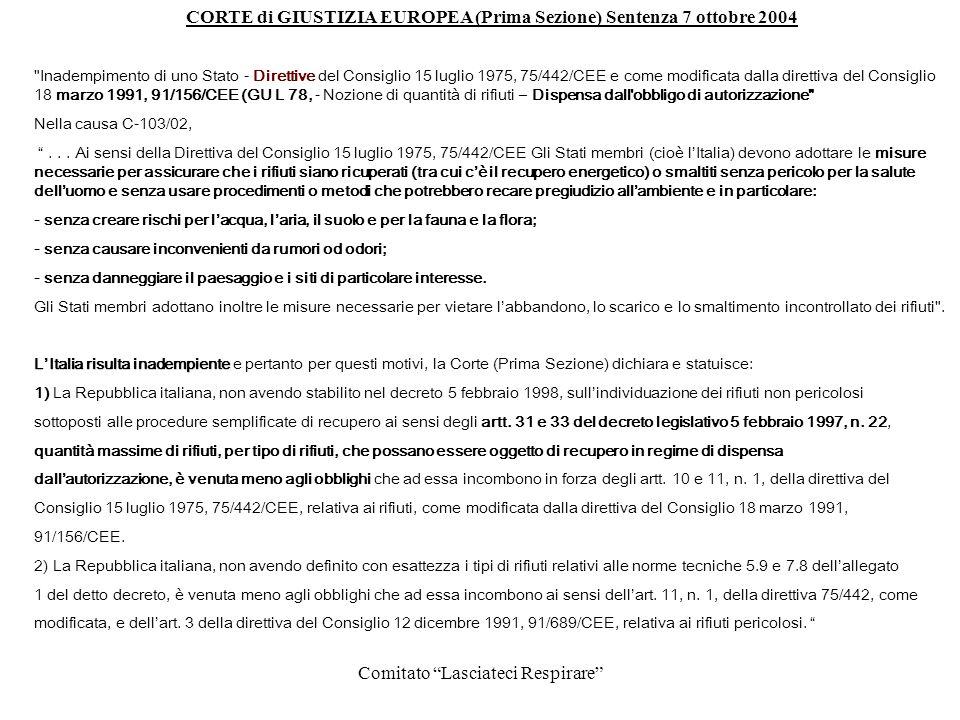 Comitato Lasciateci Respirare CORTE di GIUSTIZIA EUROPEA (Prima Sezione) Sentenza 7 ottobre 2004