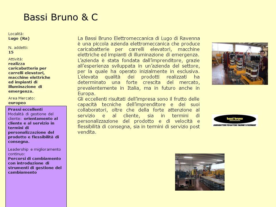 Bassi Bruno & C La Bassi Bruno Elettromeccanica di Lugo di Ravenna è una piccola azienda elettromeccanica che produce caricabatterie per carrelli elev