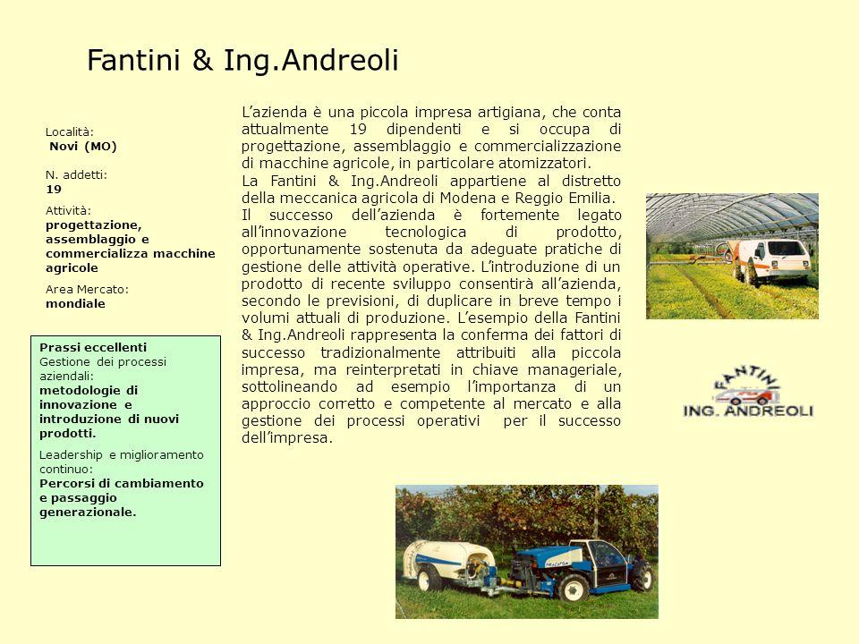 Fantini & Ing.Andreoli Lazienda è una piccola impresa artigiana, che conta attualmente 19 dipendenti e si occupa di progettazione, assemblaggio e comm