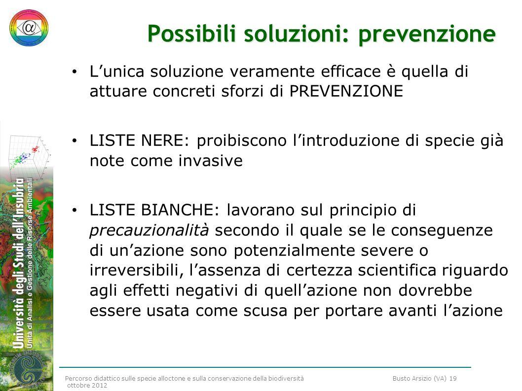 Percorso didattico sulle specie alloctone e sulla conservazione della biodiversità Busto Arsizio (VA) 19 ottobre 2012 Possibili soluzioni: prevenzione