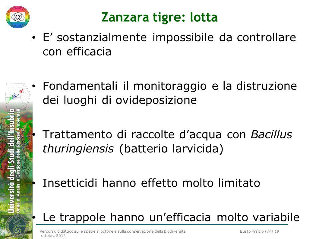 Percorso didattico sulle specie alloctone e sulla conservazione della biodiversità Busto Arsizio (VA) 19 ottobre 2012 Zanzara tigre: lotta E sostanzia