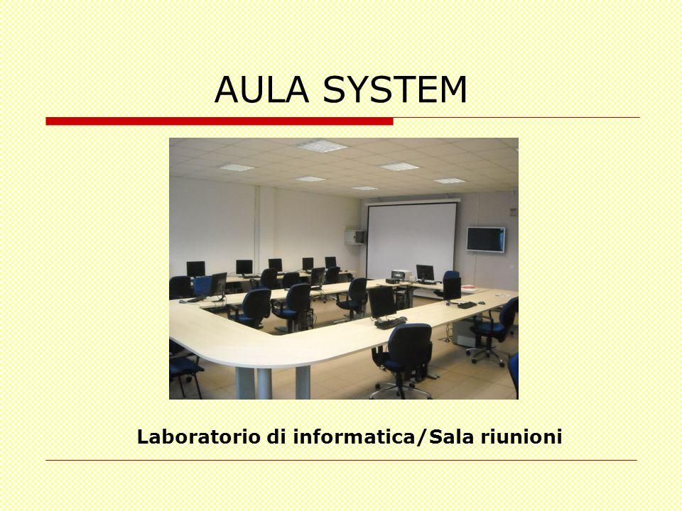 AULA SYSTEM Laboratorio di informatica/Sala riunioni