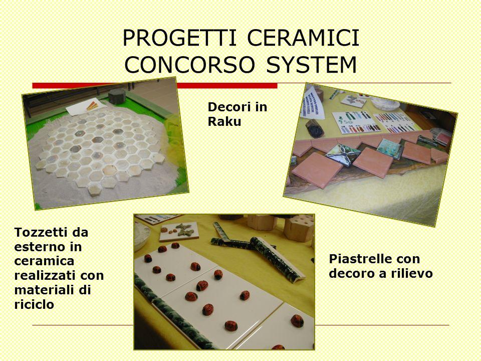 PROGETTI CERAMICI CONCORSO SYSTEM Tozzetti da esterno in ceramica realizzati con materiali di riciclo Decori in Raku Piastrelle con decoro a rilievo