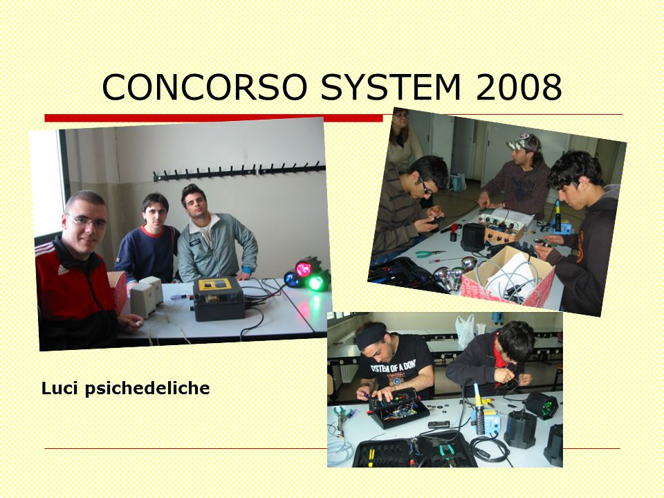 CONCORSO SYSTEM 2008 Luci psichedeliche