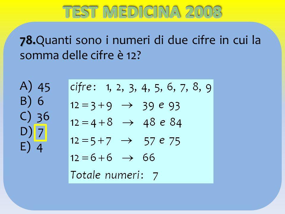 78. 78.Quanti sono i numeri di due cifre in cui la somma delle cifre è 12? A) 45 B) 6 C) 36 D) 7 E) 4