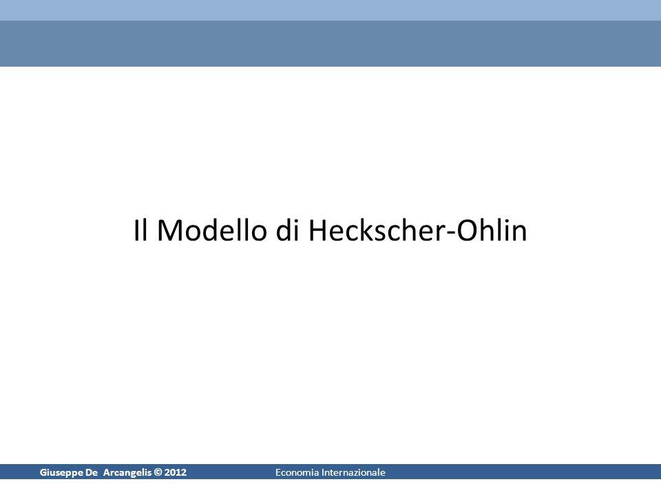Giuseppe De Arcangelis © 20121Economia Internazionale Il Modello di Heckscher-Ohlin