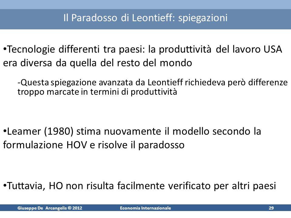 Giuseppe De Arcangelis © 2012Economia Internazionale29 Il Paradosso di Leontieff: spiegazioni Tecnologie differenti tra paesi: la produttività del lav