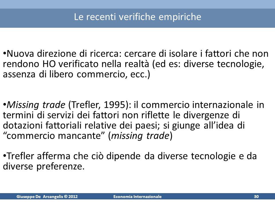 Giuseppe De Arcangelis © 2012Economia Internazionale30 Le recenti verifiche empiriche Nuova direzione di ricerca: cercare di isolare i fattori che non