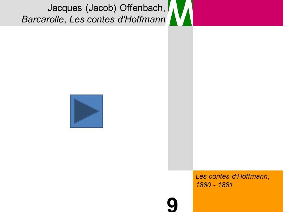 Jacques (Jacob) Offenbach, Barcarolle, Les contes dHoffmann M Les contes dHoffmann, 1880 - 1881 9