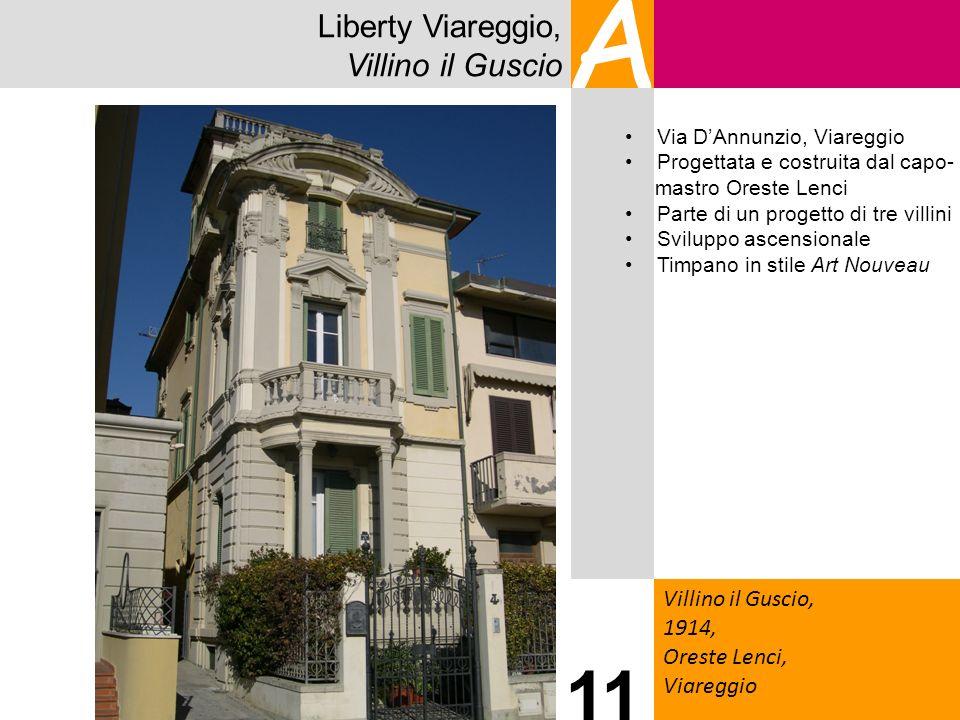 Liberty Viareggio, Villino il Guscio A Villino il Guscio, 1914, Oreste Lenci, Viareggio 11 Via DAnnunzio, Viareggio Progettata e costruita dal capo- m