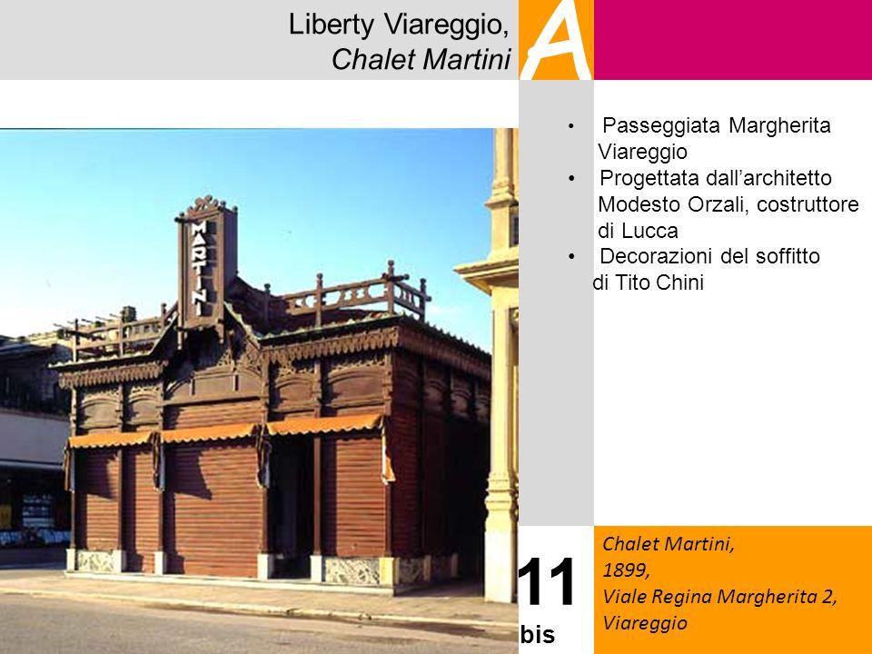 A 11 bis Liberty Viareggio, Chalet Martini Chalet Martini, 1899, Viale Regina Margherita 2, Viareggio Passeggiata Margherita Viareggio Progettata dall